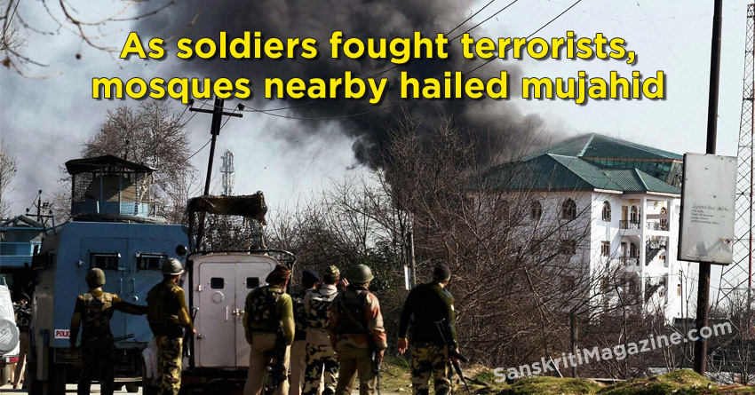 As soldiers fought terrorists, mosques nearby hailed mujahid