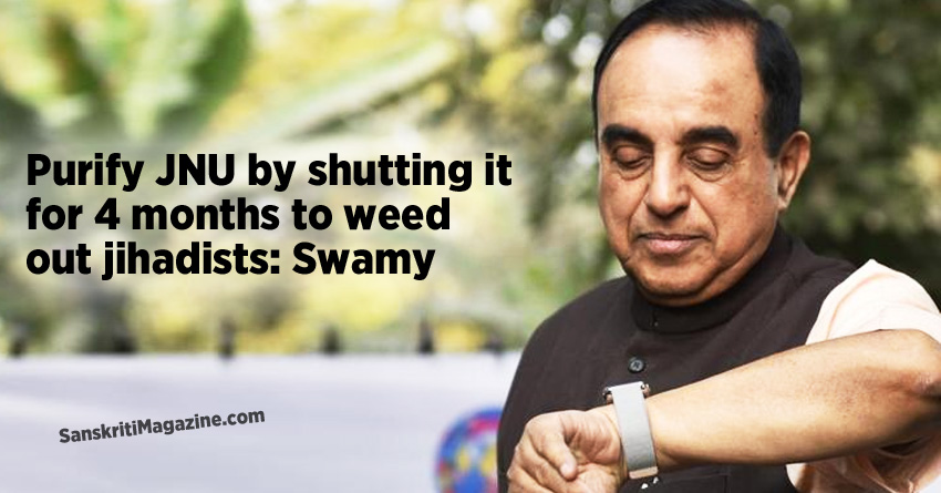 Purify JNU by shutting it for 4 months to weed out jihadists-Swamy