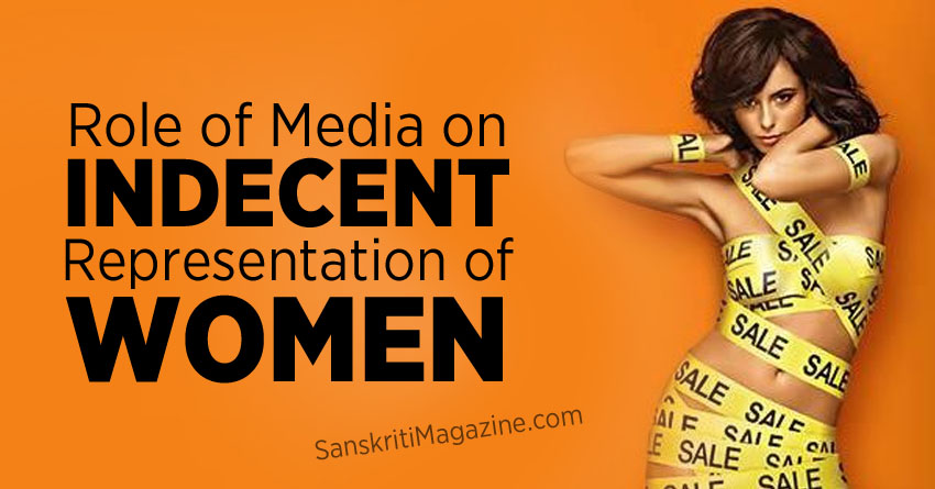 Role of Media on Indecent Representation of Women