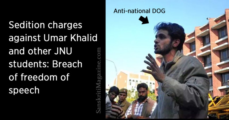 Sedition charges against anti-national Umar Khalid and other JNU students: Breach of freedom of speech