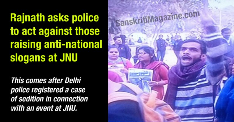 Rajnath asks police to act against those raising anti-national slogans at JNU, including sedition charges
