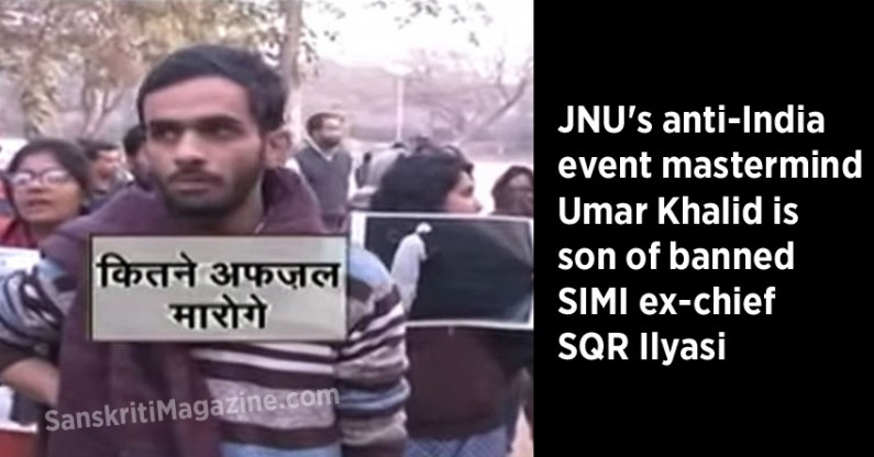 JNU's anti-India event mastermind Umar Khalid is son of SQR Ilyasi, ex-chief of banned outfit SIMI