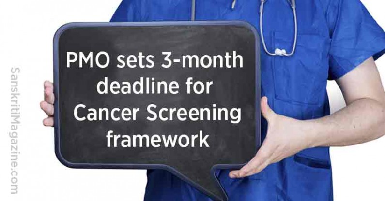 Cancer Screening: PMO sets 3-month deadline for framework
