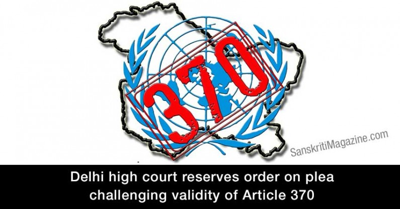 Delhi high court reserves order on plea challenging validity of Article 370