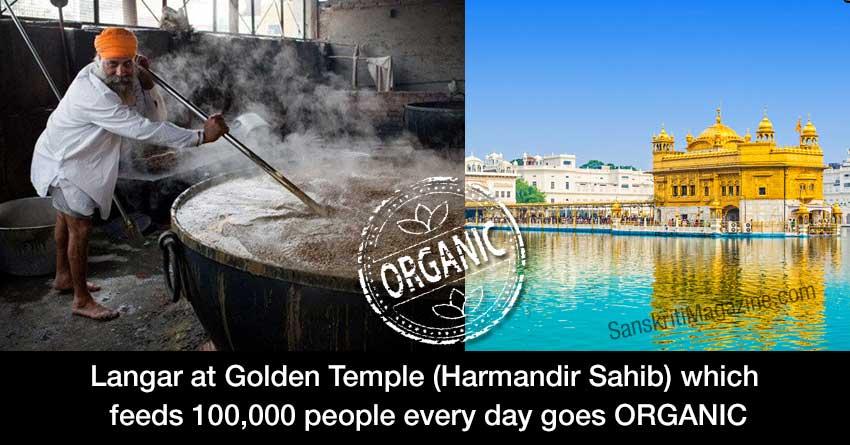 Golden Temple (Harmandir Sahib) which feeds 100,000 people every day goes ORGANIC