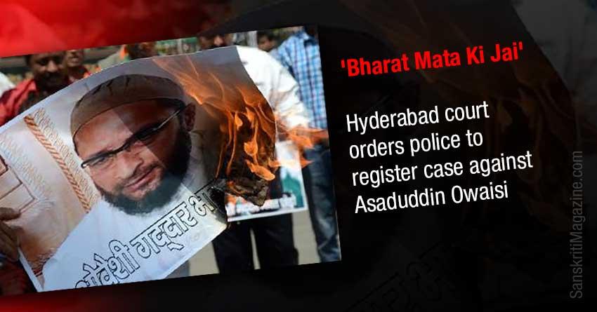 'Bharat Mata Ki Jai' remark: Hyderabad court orders police to register case against AIMIM leader Asaduddin Owaisi