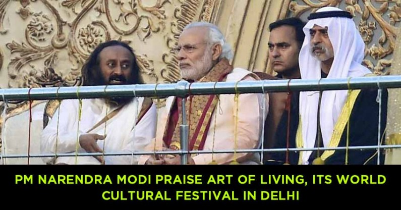 PM Narendra Modi praise Art of Living, its world cultural festival in Delhi