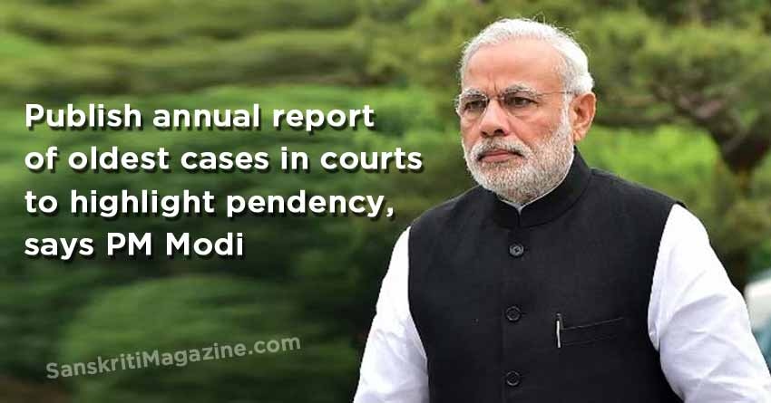 Publish annual report of oldest cases to highlight pendency, says PM Modi