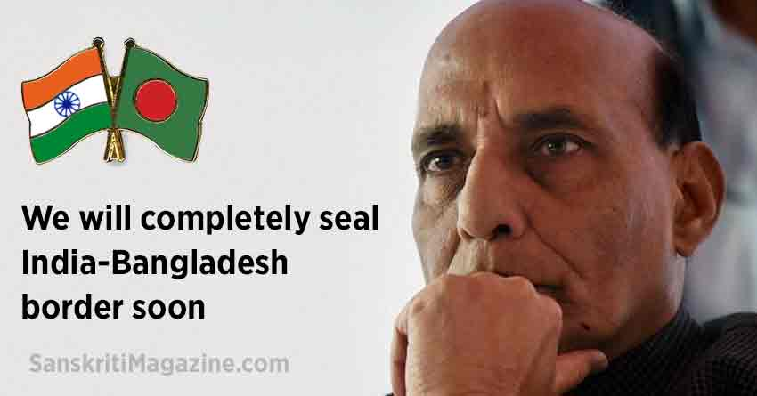 Rajnath-Singh-We-will-completely-sealed-India-Bangladesh-border-soon