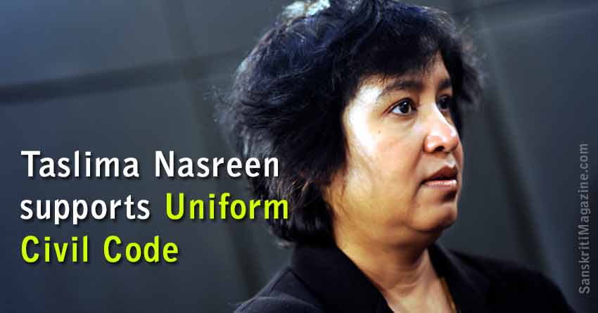 Taslima Nasreen supports Uniform Civil Code
