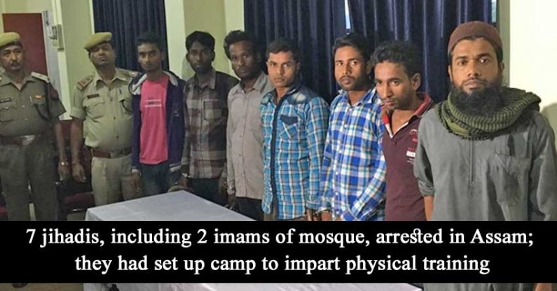 Assam: 7 jihadis, including 2 imams of mosque, arrested, they had set up camp to impart physical training