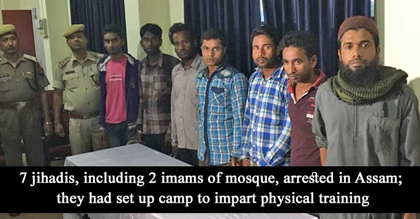7-jihadis,-including-2-imams-of-mosque,-arrested-in-Assam;-they-had-set-up-camp-to-impart-physical-training