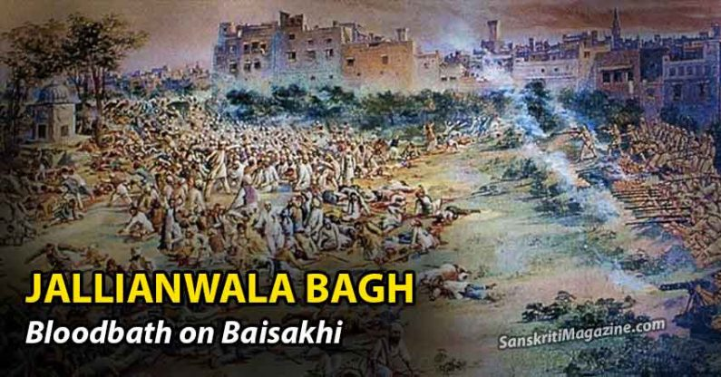 Jallianwala Bagh – Bloodbath on Baisakhi