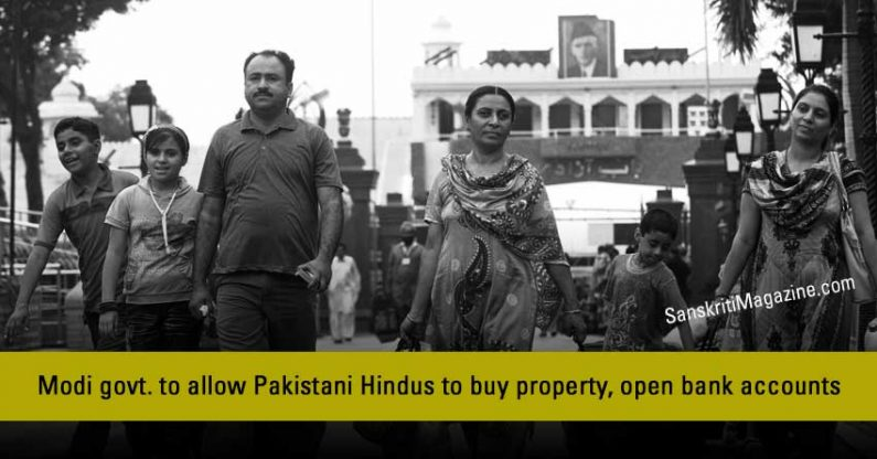 Modi govt. to allow Pakistani Hindus to buy property, open bank accounts