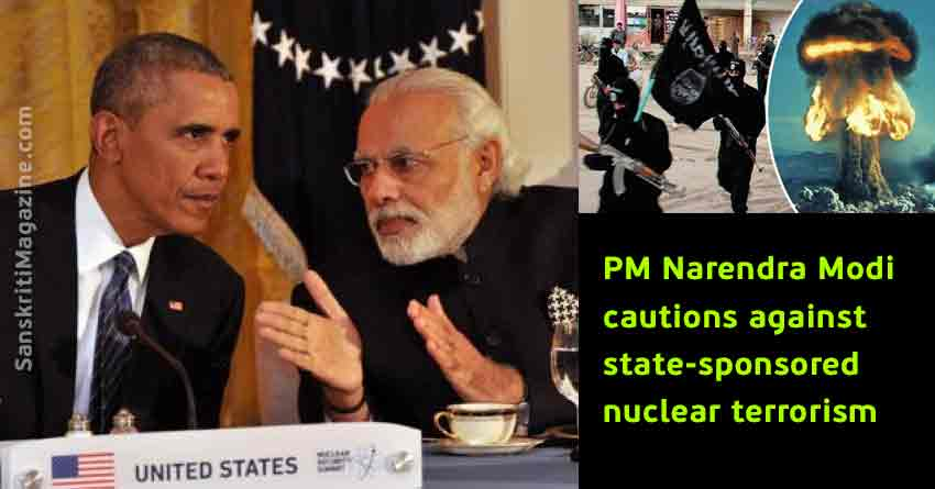 Prime Minister Narendra Modi cautions against state-sponsored nuclear terrorism