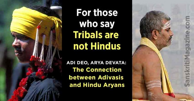 Adi Deo, Arya Devata: The Connection between Adivasis and Hindu Aryans