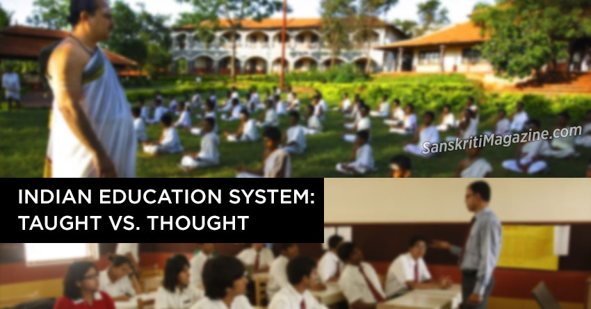 Indian Education System: Taught vs. Thought