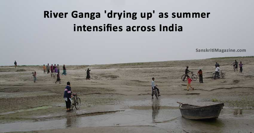 Ganga 'drying up' as summer intensifies across India