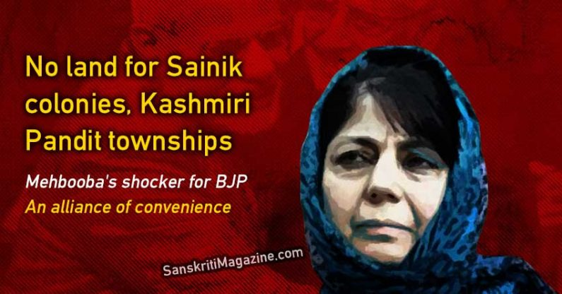No land for Sainik colonies, Kashmiri Pandit townships, says Mehbooba Mufti