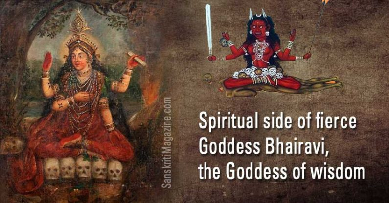 Spiritual side of fierce  Goddess Bhairavi, the Goddess of wisdom