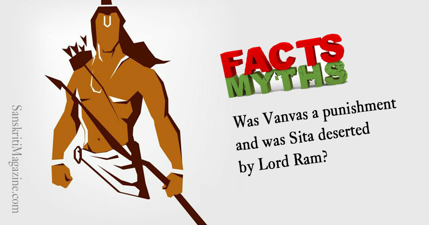 WAS VANAVAS A PUNISHMENT AND WAS SITA DESERTED BY RAM