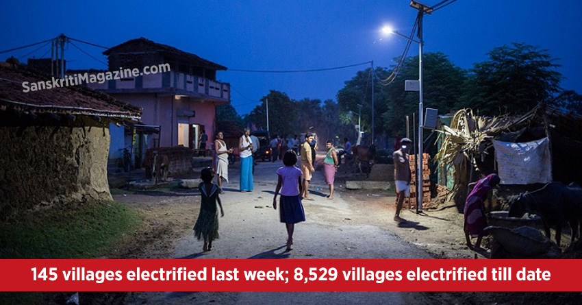 145 villages electrified last week; 8,529 villages electrified till date