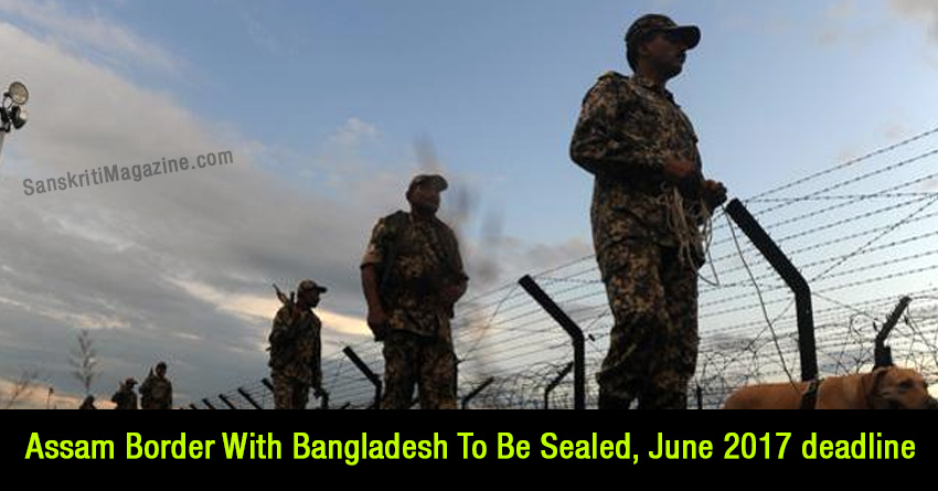 Assam Border With Bangladesh To Be Sealed June 2017 deadline