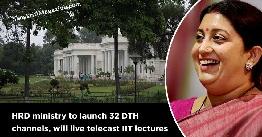 HRD-ministry-to-launch-32-DTH-channels,-will-live-telecast-IIT-lectures