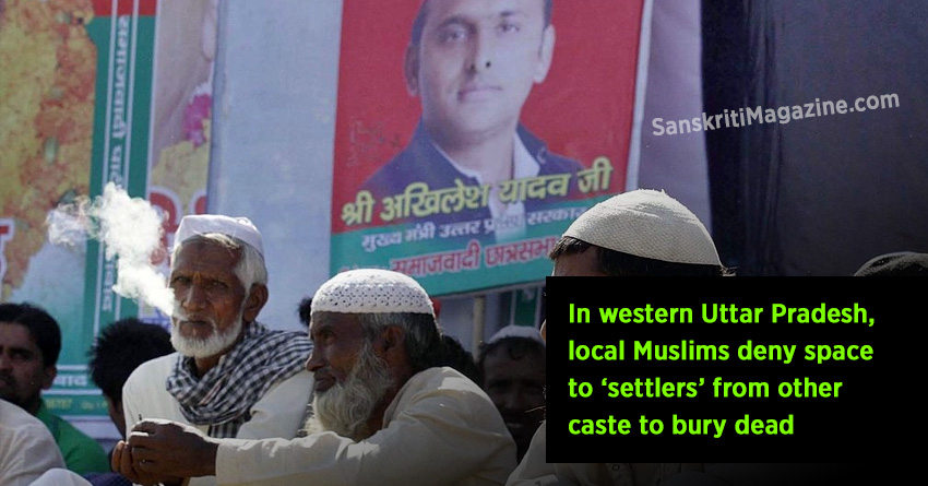 In western Uttar Pradesh, local Muslims deny space to 'settlers' from other caste to bury dead