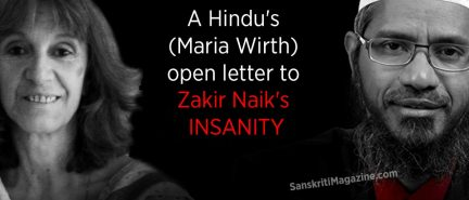 A Hindu's (Maria Wirth) open letter to Zakir Naik's insanity