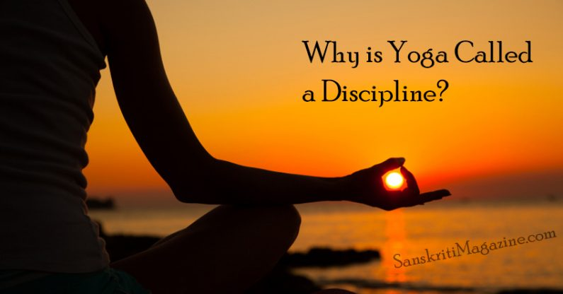 Why is Yoga Called a Discipline?