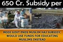 Modi-Govt-ends-Muslim-Haj-subsidy,-would-use-funds-for-educating-muslims-instead