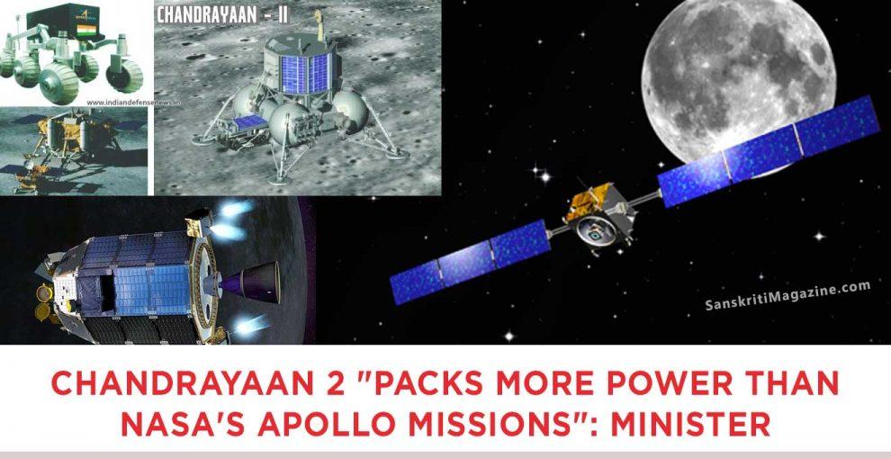 quotchandrayaan 2 more powerful than nasas apollo missions