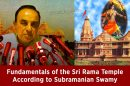Fundamentals of the Sri Rama Temple Subramanian Swamy