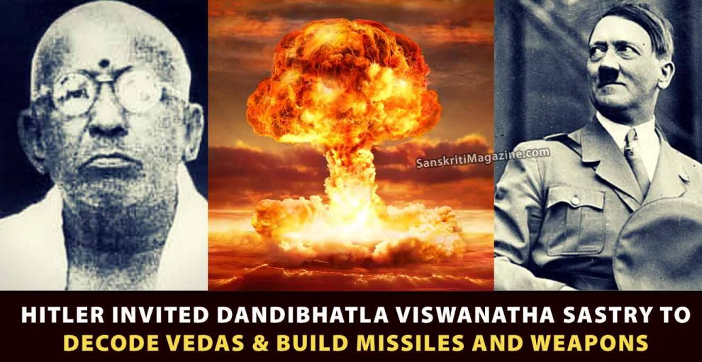 Hitler-invited-Dandibhatla-Viswanatha-Sastry-to-decode-Vedas-&-build-War-Missiles